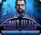Ghost Files: Im Angesicht der Schuld
