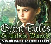 Grim Tales: Gefährliche Wünsche Sammleredition