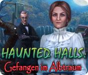 Haunted Halls: Gefangen im Albtraum