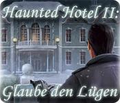 Haunted Hotel II: Glaube den Lügen