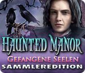 Haunted Manor: Gefangene Seelen Sammleredition