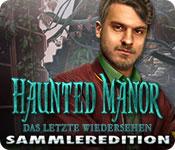 Haunted Manor: Das letzte Wiedersehen Sammleredition