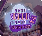 Home Sweet Home 2: Küchen und Bäder