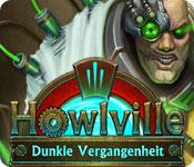 Howlville: Dunkle Vergangenheit