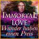 Immortal Love: Wunder haben einen Preis