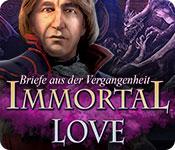 Immortal Love: Briefe aus der Vergangenheit