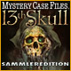 Mystery Case Files ®: 13th Skull ™ Sammleredition