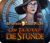 Mystery Case Files: Dem Tod schlägt die Stunde