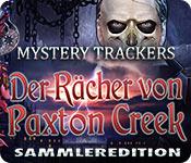 Mystery Trackers: Der Rächer von Paxton Creek Sammleredition