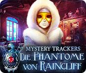 Mystery Trackers: Die Phantome von Raincliff
