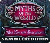 Myths of the World: Aus Ton und Feuer geboren Sammleredition