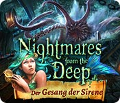 Nightmares from the Deep: Der Gesang der Sirene – Komplettlösung