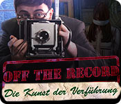 Off the Record: Die Kunst der Verführung – Komplettlösung