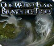 Our Worst Fears: Blumen des Todes