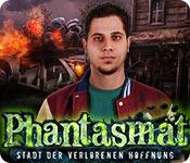 Phantasmat: Stadt der verlorenen Hoffnung – Komplettlösung