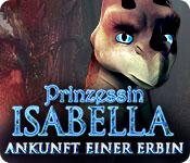 Prinzessin Isabella: Ankunft einer Erbin – Komplettlösung