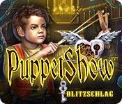Puppet Show: Blitzschlag – Komplettlösung