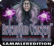 Redemption Cemetery: Todgeweihte leben länger Sammleredition