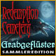 Redemption Cemetery: Grabgeflüster Sammleredition