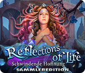 Reflections of Life: Schwindende Hoffnung Sammleredition