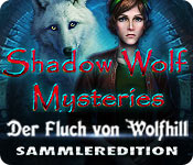 Shadow Wolf Mysteries: Der Fluch von Wolfhill Sammleredition