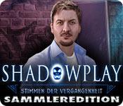 Shadowplay: Stimmen der Vergangenheit Sammleredition