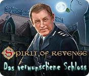 Spirit of Revenge: Das verwunschene Schloss