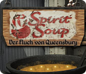 Spirit Soup: Der Fluch von Queensbury