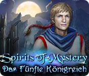 Spirit of Mystery: Das Fünfte Königreich – Komplettlösung