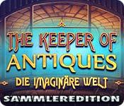 The Keeper of Antiques: Die imaginäre Welt Sammleredition
