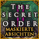 The Secret Order: Maskierte Absichten