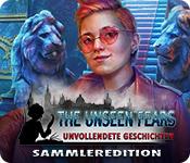 The Unseen Fears: Unvollendete Geschichten Sammleredition