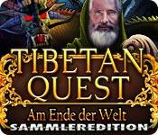 Tibetan Quest: Am Ende der Welt Sammleredition
