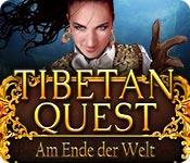 Tibetian Quest: Am Ende der Welt – Komplettlösung
