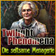 Twilight Phenomena: Die seltsame Menagerie