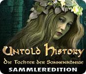 Untold History: Die Tochter der Sonnenkönige Sammleredition