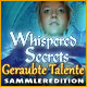 Whispered Secrets: Geraubte Talente Sammleredition