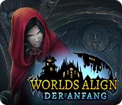 Worlds Align: Der Anfang