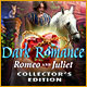 Dark Romance: Romeo and Juliet Collector's Edition