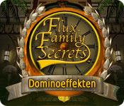Flux Family Secrets: Dominoeffekten