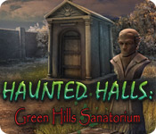 Haunted Halls: Green Hills Sanatorium
