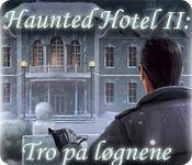 Haunted Hotel II: Tro på løgnene