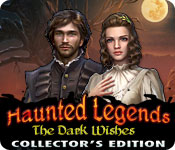 Haunted Legends: The Dark Wishes Collector's Edition