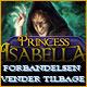 Princess Isabella: Forbandelsen vender tilbage