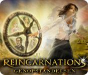 Reincarnations: Genopstandelsen