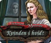 Victorian Mysteries: Kvinden i hvidt