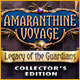 Amaranthine Voyage: Legacy of the Guardians Collector's Edition