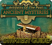 Artifacts of the Past: Ancient Mysteries Strategy Guide