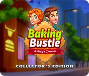 Baking Bustle: Ashley's Dream Collector's Edition