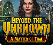 Beyond the Unknown: A Matter of Time Walkthrough